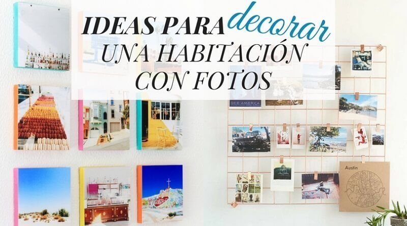 30 Ideas Para Decorar Una Habitaci N Con Fotos
