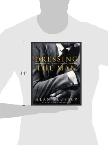 Dressing The Man Mastering Art Of Permanent Fashion Amazon
