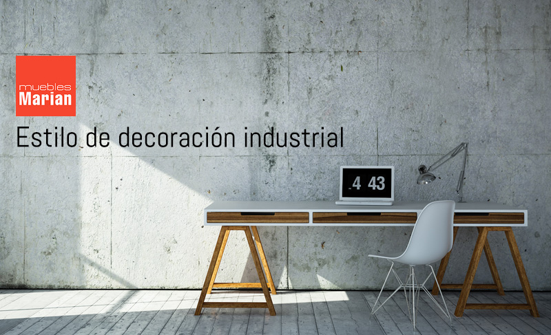 Estilo De Decoraci N Industrial Claves Y Or Genes Muebles Marian